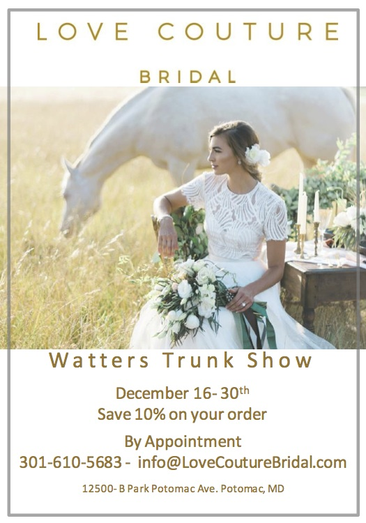 Watters Trunk Show - Love Couture Bridal - Bridal gowns, bridesmaids ...