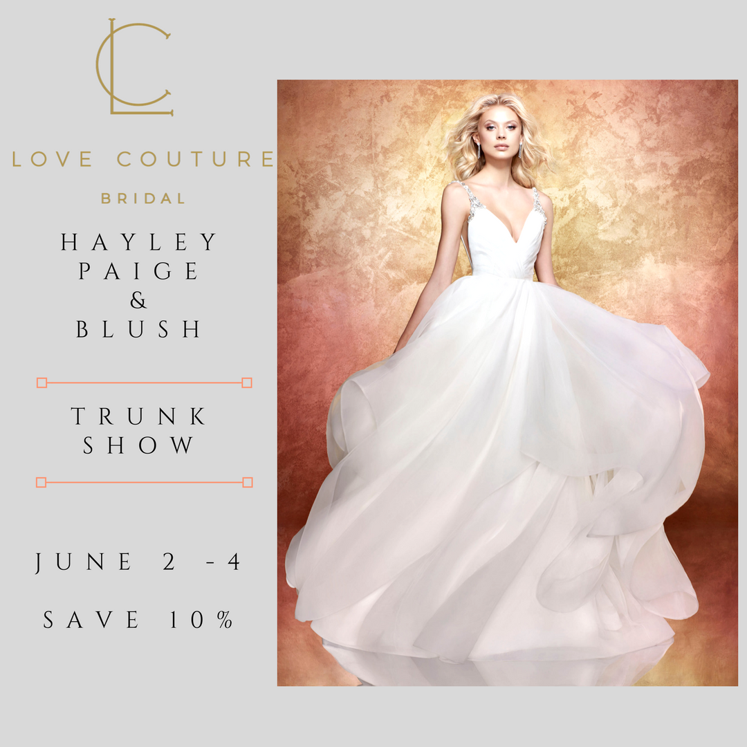Hayley Paige & Blush Trunk Show at Love Couture Bridal