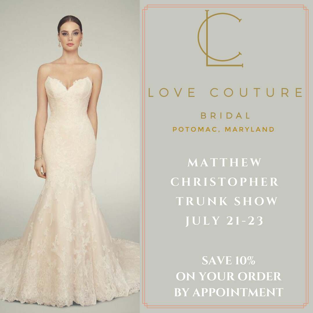Matthew Christopher Trunk Show at Love Couture Bridal