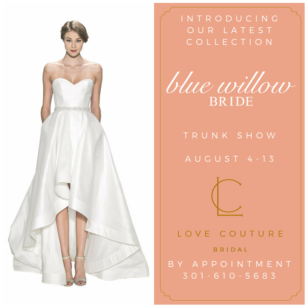 Blue Willow Bride Trunk Show August 4th - 13th