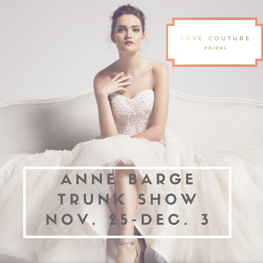 Anne Barge Trunk Show at Love Couture Bridal