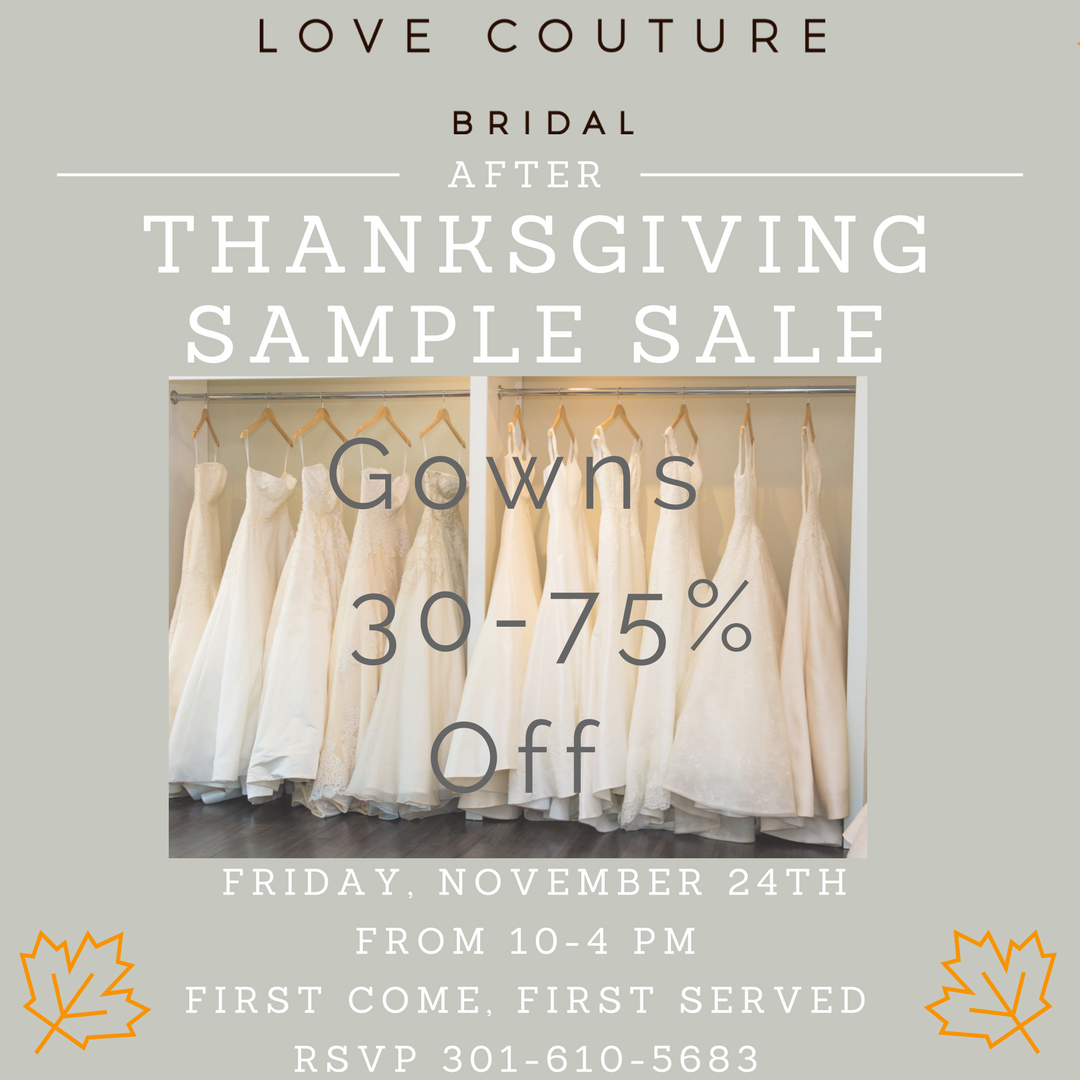 Thanksgiving Sample Sale at Love Couture Bridal