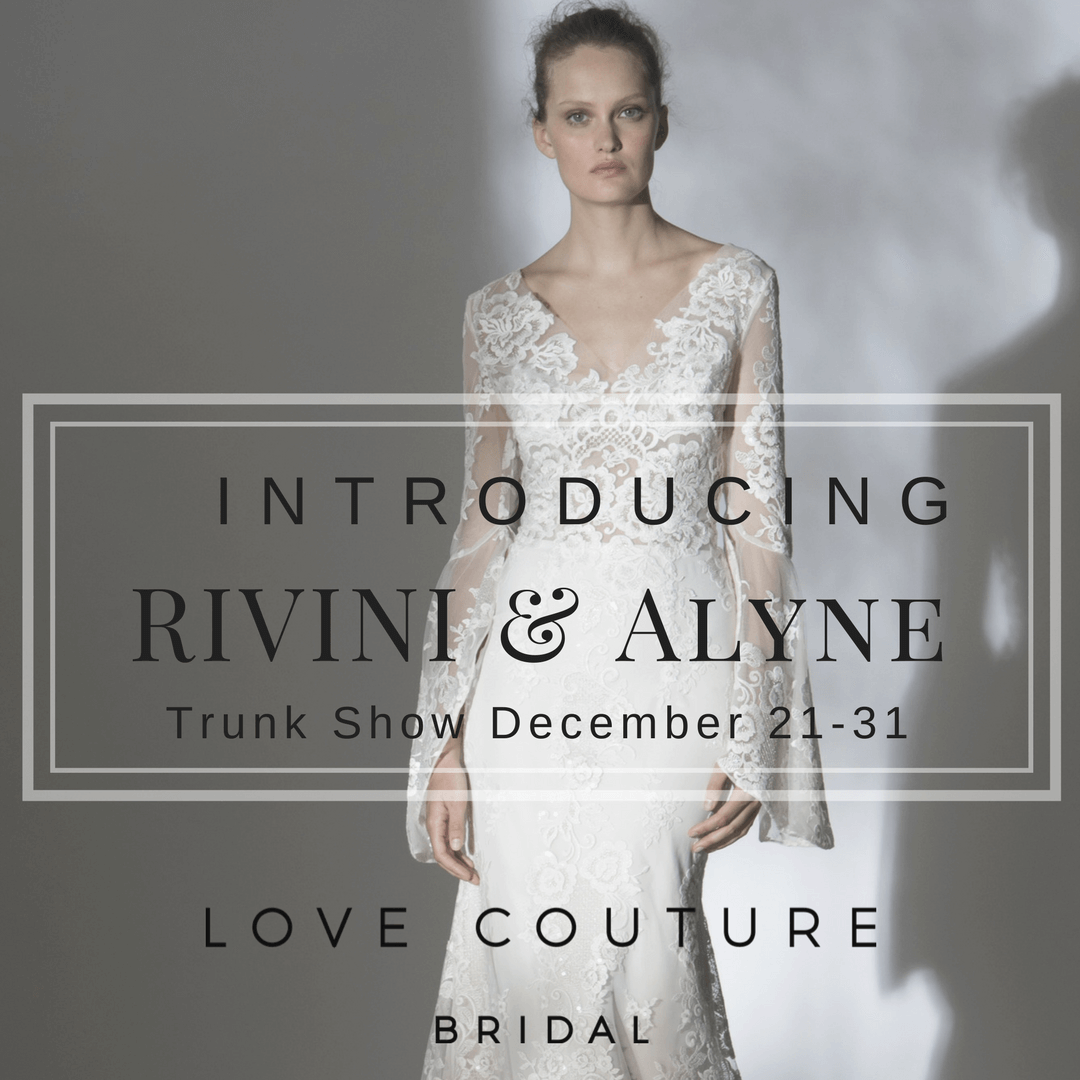 Rivini and Alyne Trunk Show - Love Couture Bridal - Bridal gowns ...