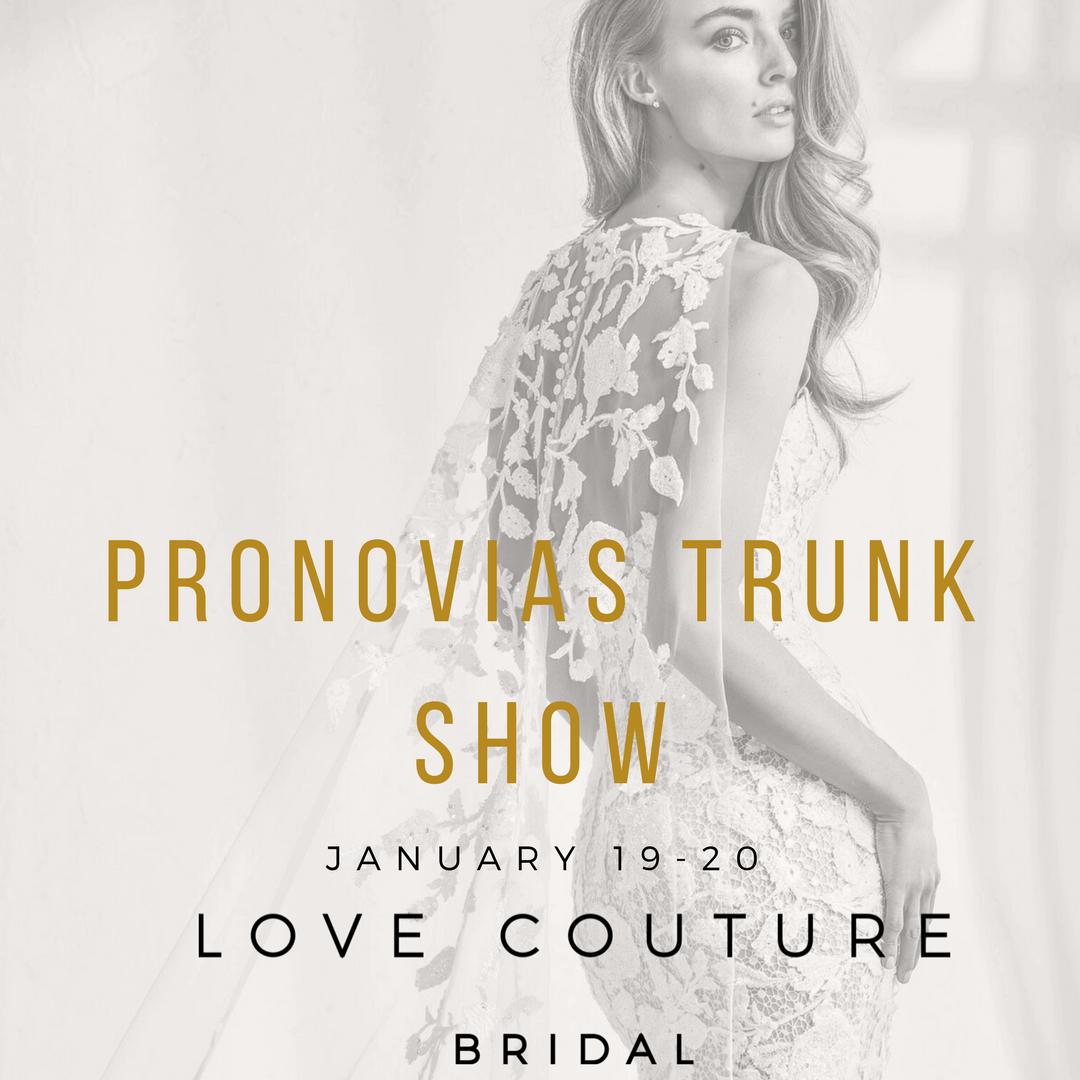 Pronovias Trunk Show at Love Couture Bridal