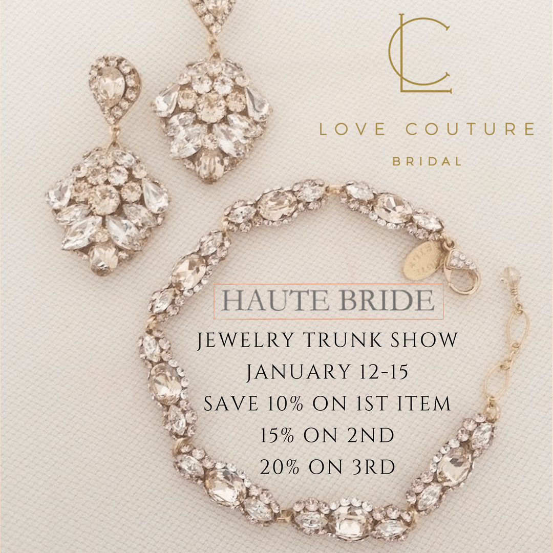 Haute Bride Jewelry Trunk Show at Love Couture Bridal