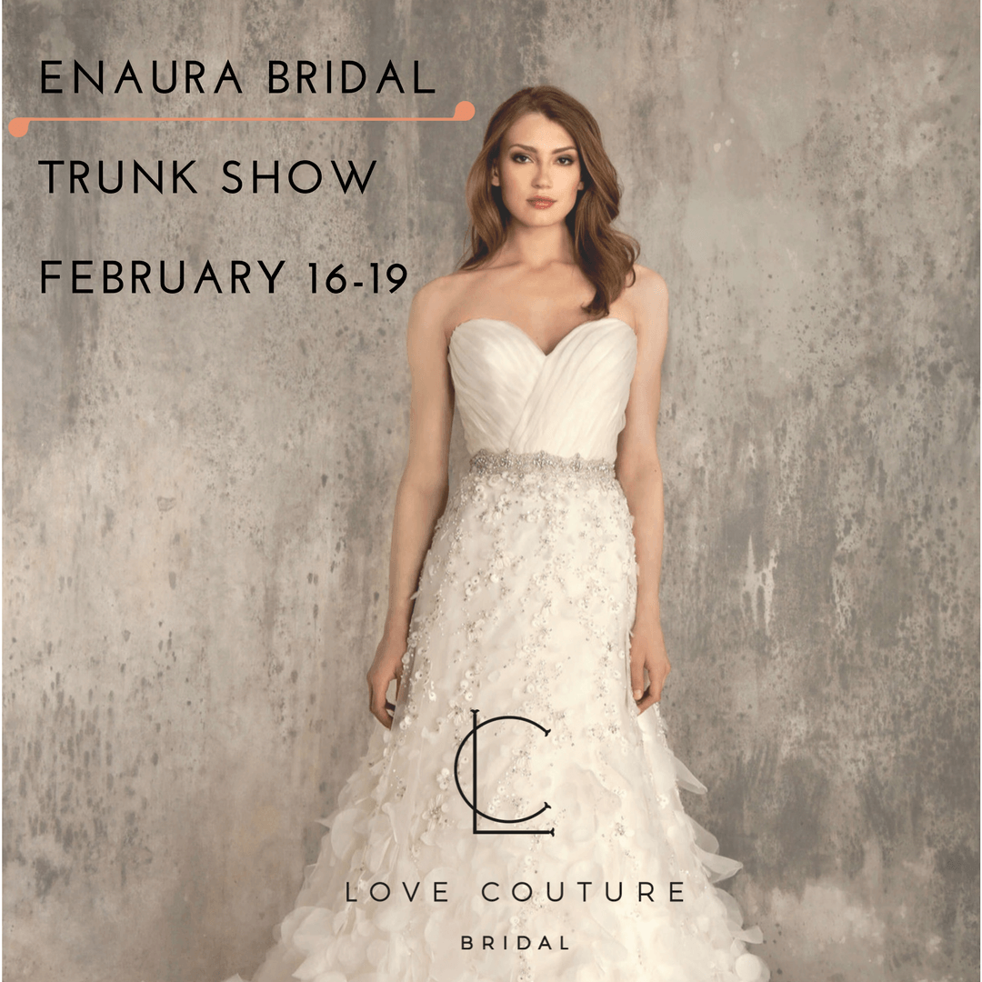 Enaura Bridal Trunk Show at Love Couture Bridal