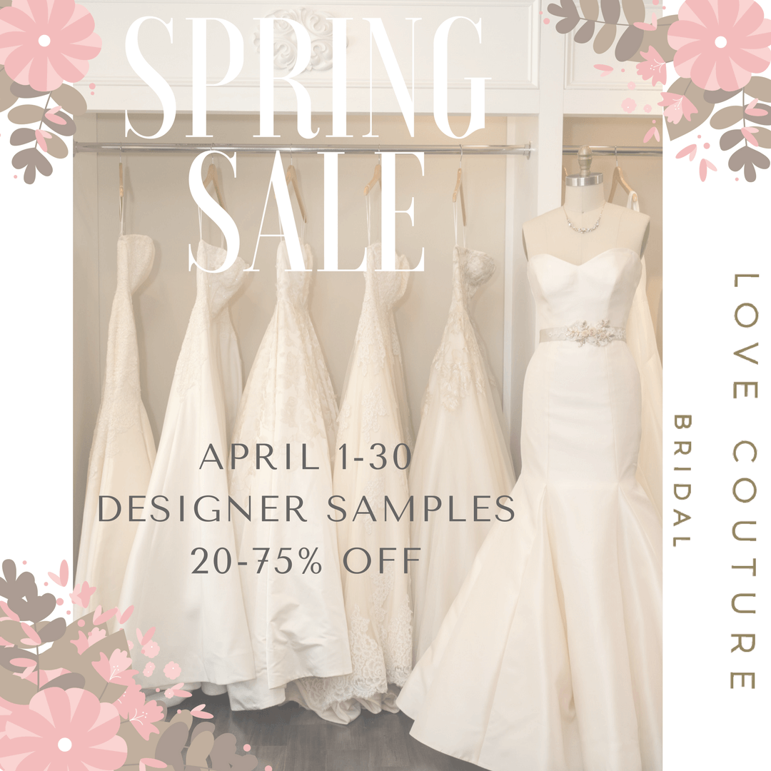 Spring Sale at Love Couture Bridal