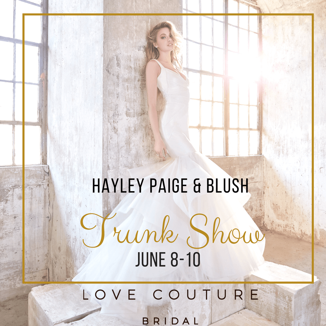 Hayley Paige and Blush Trunk Show at Love Couture Bridal