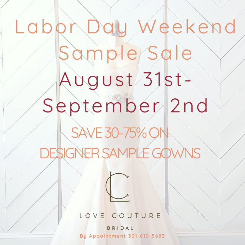 Labor Day Weekend Sample Sale at Love Couture Bridal
