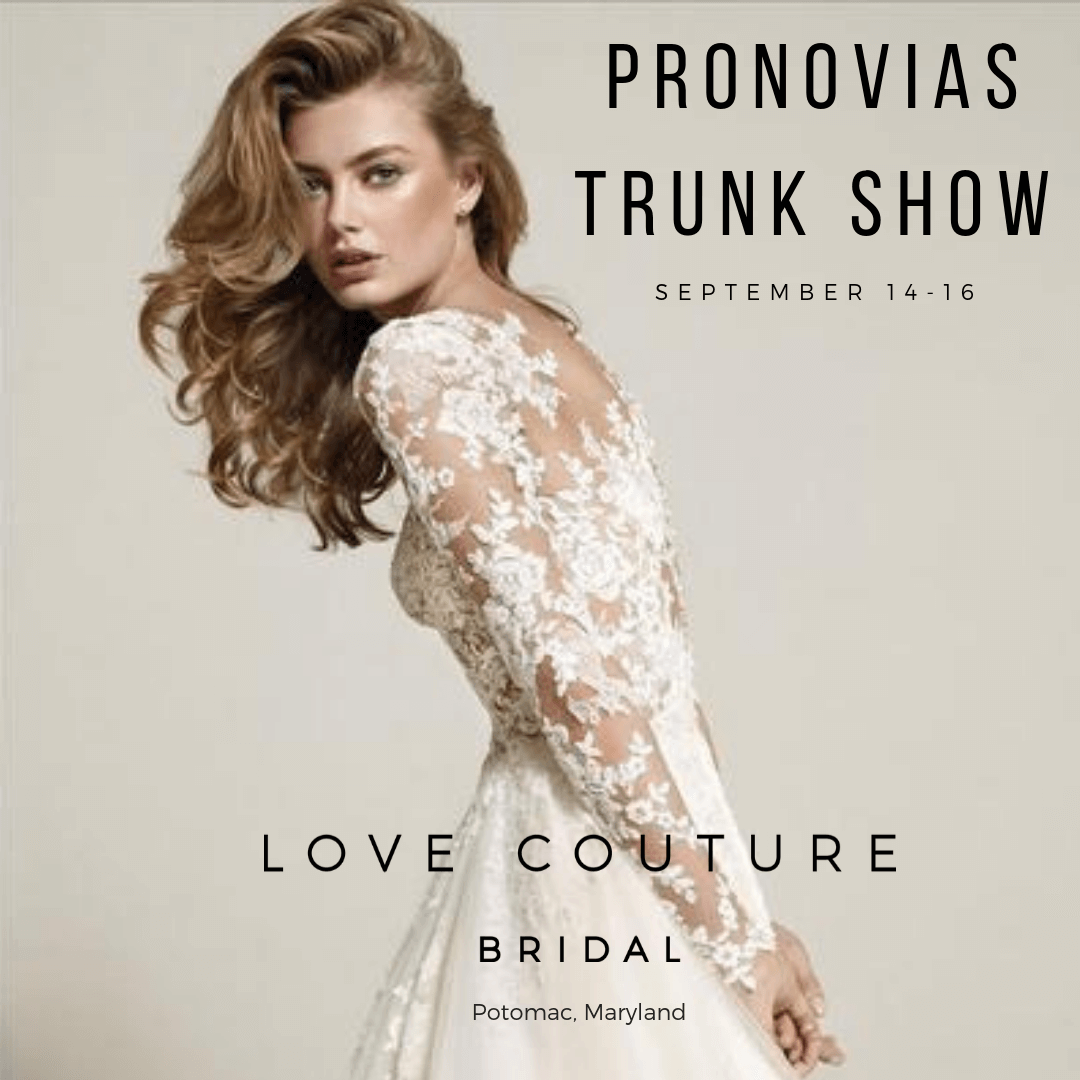 Pronovias Trunk Show at Love Couture Bridal