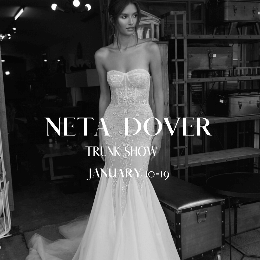 Neta Dover Trunk Show at Love Couture Bridal