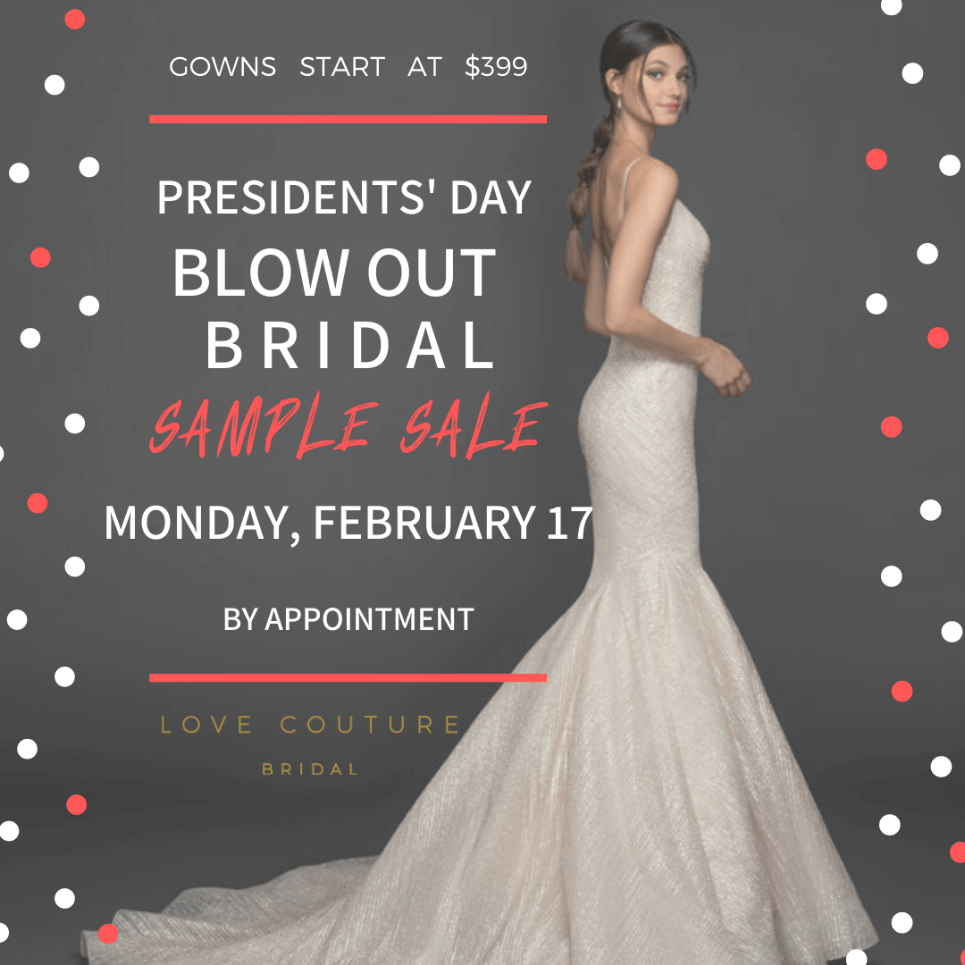 President's Day Sample Sale at Love Couture Bridal