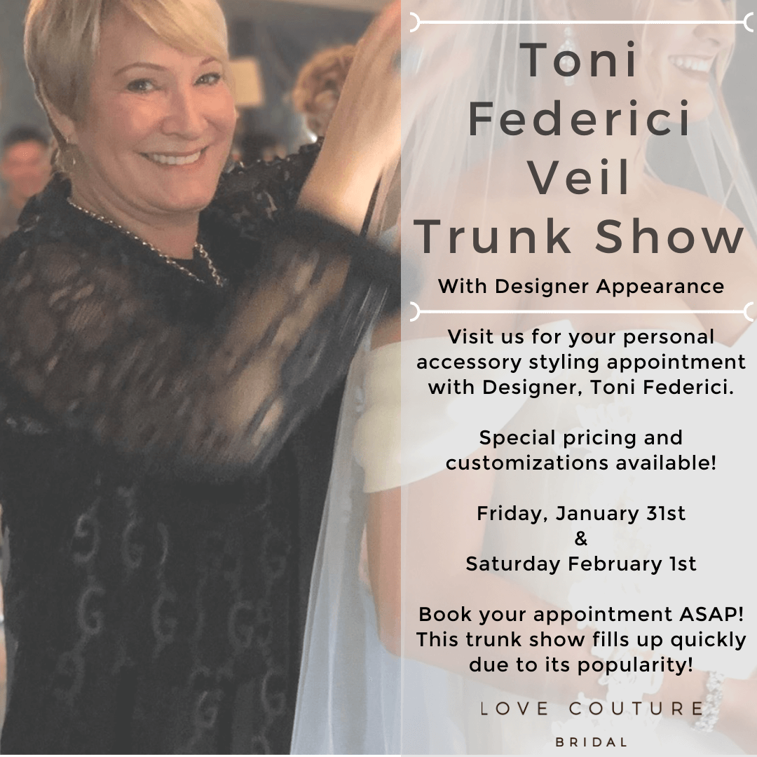 Toni Federici Veil Trunk Show at Love Couture Bridal