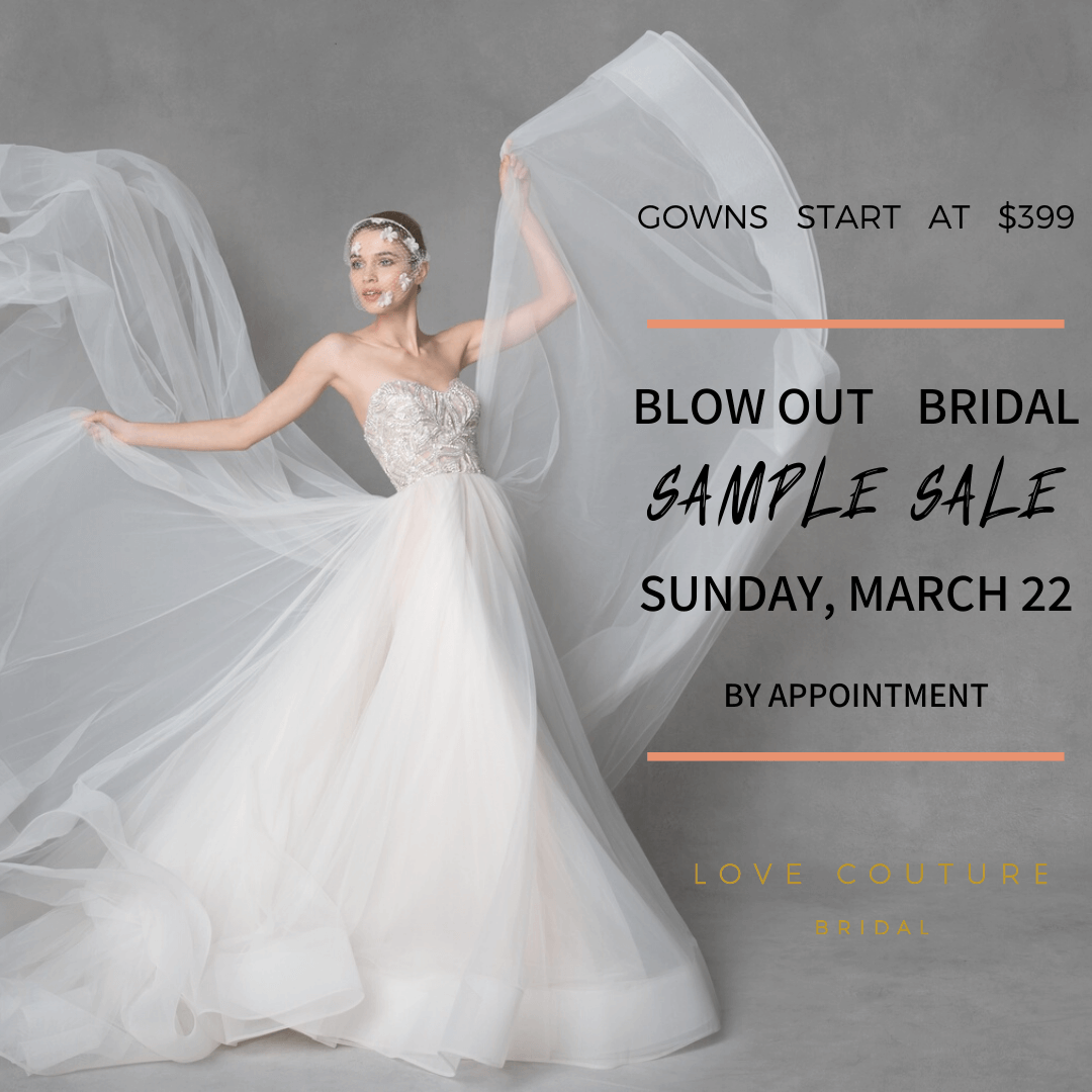 Blowout Bridal Sample Sale at Love Couture Bridal